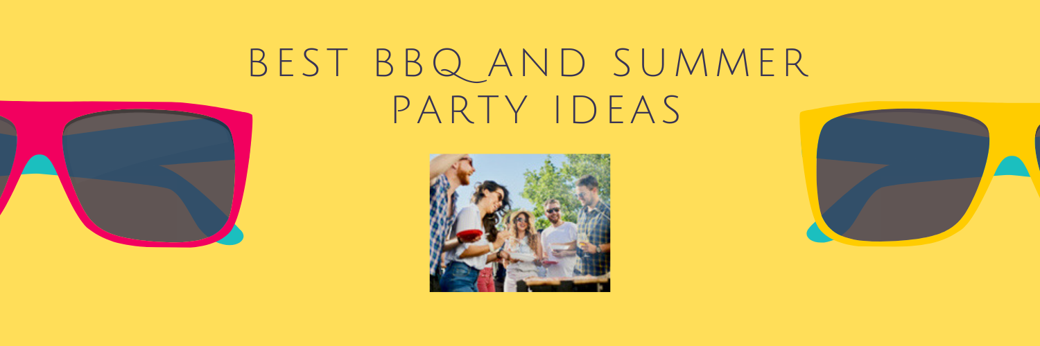 Best BBQ and summer party ideas